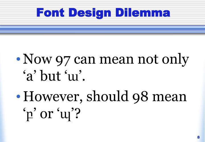 Font Design Dilemma