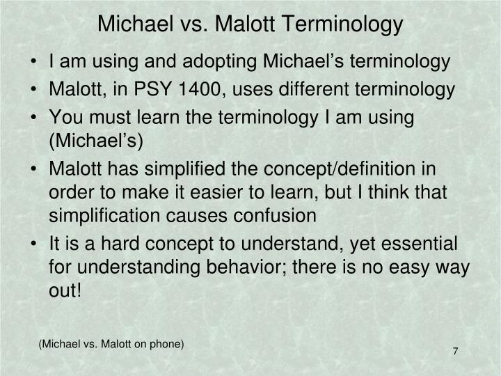 Michael vs. Malott Terminology