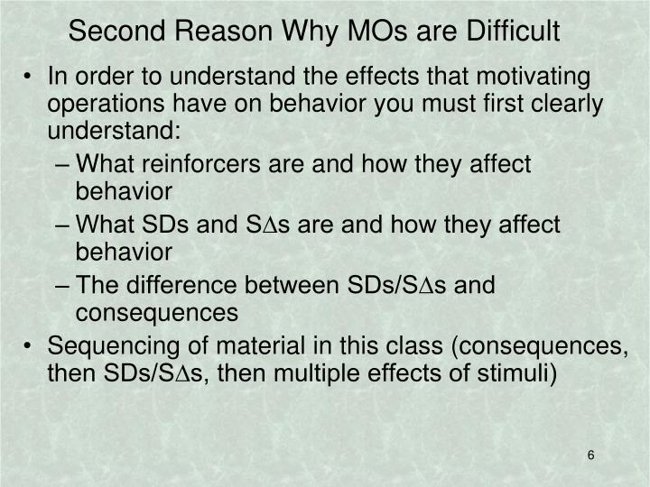 Second Reason Why MOs are Difficult