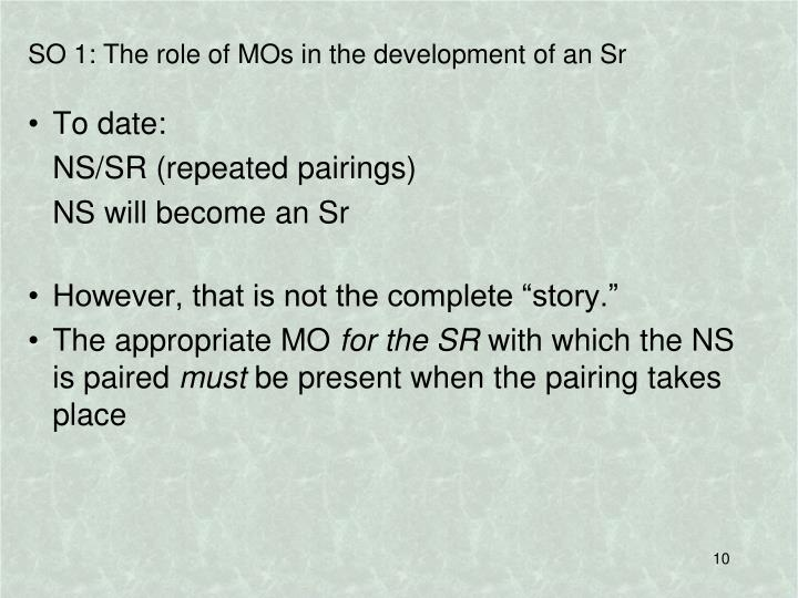 SO 1: The role of MOs in the development of an Sr