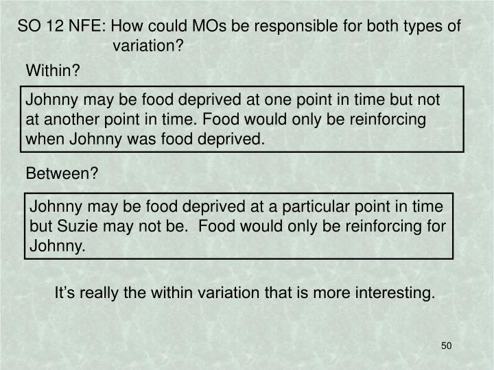 SO 12 NFE: How could MOs be responsible for both types of