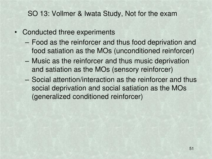 SO 13: Vollmer & Iwata Study, Not for the exam