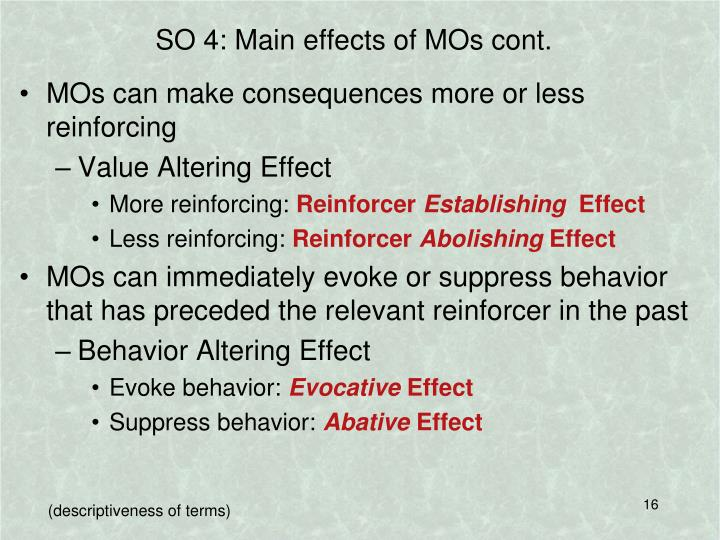 SO 4: Main effects of MOs cont.