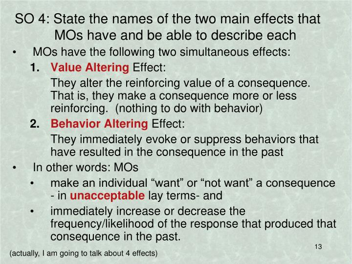 SO 4: State the names of the two main effects that MOs have and be able to describe each