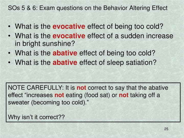 SOs 5 & 6: Exam questions on the Behavior Altering Effect