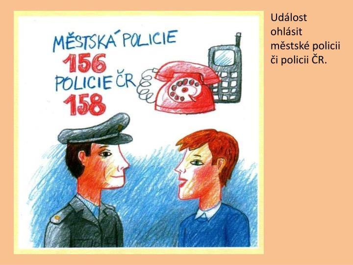 Udlost ohlsit mstsk policii i policii R.