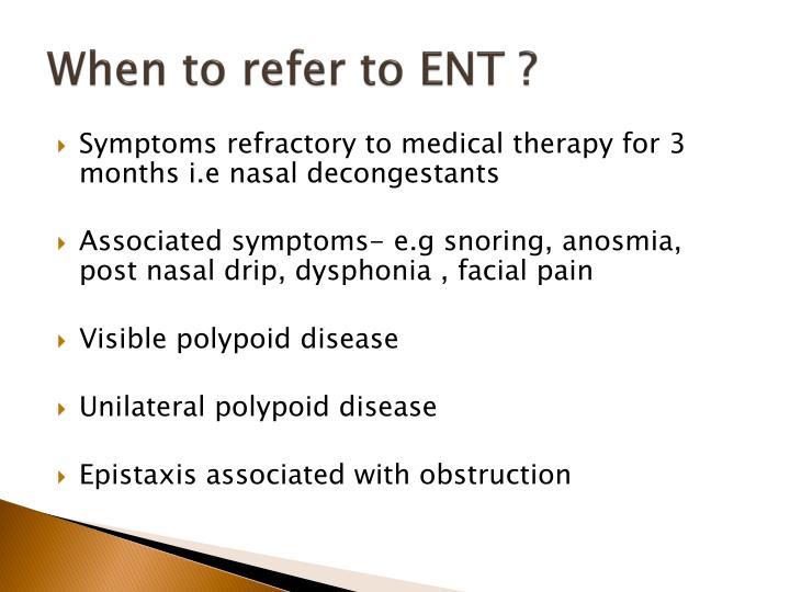 When to refer to ENT ?