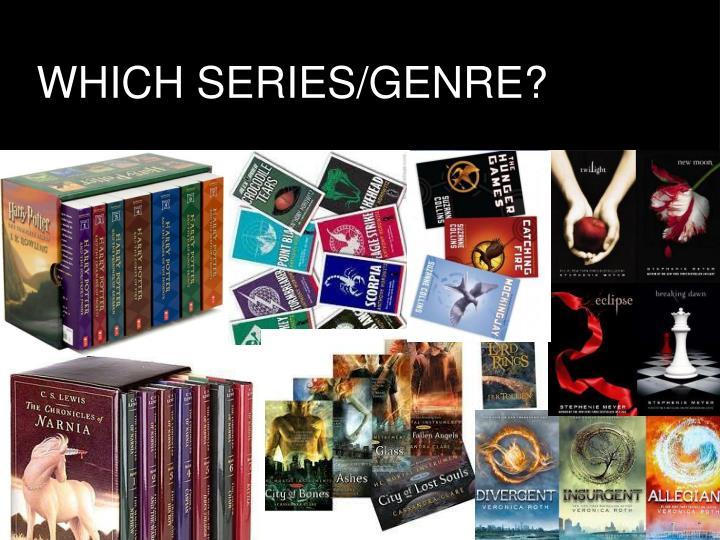 WHICH SERIES/GENRE?