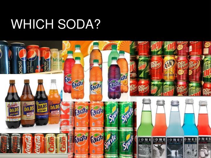 WHICH SODA?