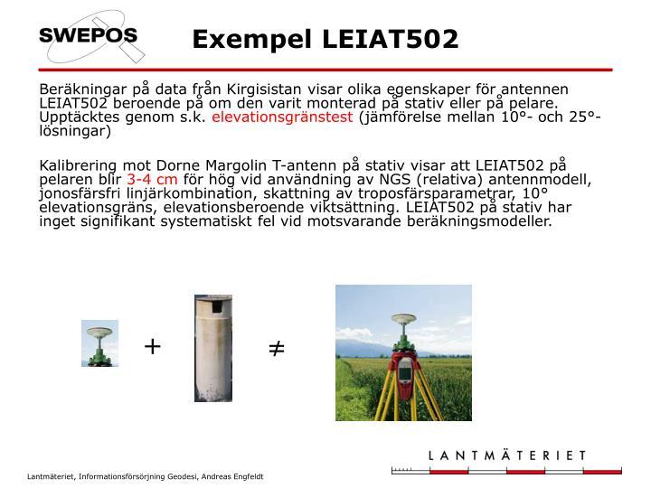 Beräkningar på data från Kirgisistan visar olika egenskaper för antennen LEIAT502 beroende på om den varit monterad på stativ eller på pelare. Upptäcktes genom s.k.