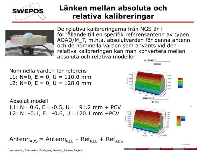De relativa kalibreringarna från NGS är i förhållande till en specifik referensantenn av typen AOAD/M_T, m.h.a. absolutvärden för denna antenn och de nominella värden som använts vid den relativa kalibreringen kan man konvertera mellan absoluta och relativa modeller