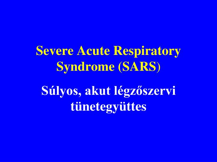 Severe Acute Respiratory Syndrome (SARS