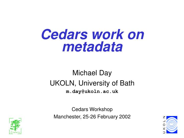 Cedars work on metadata