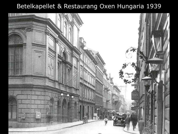 Betelkapellet & Restaurang Oxen Hungaria 1939
