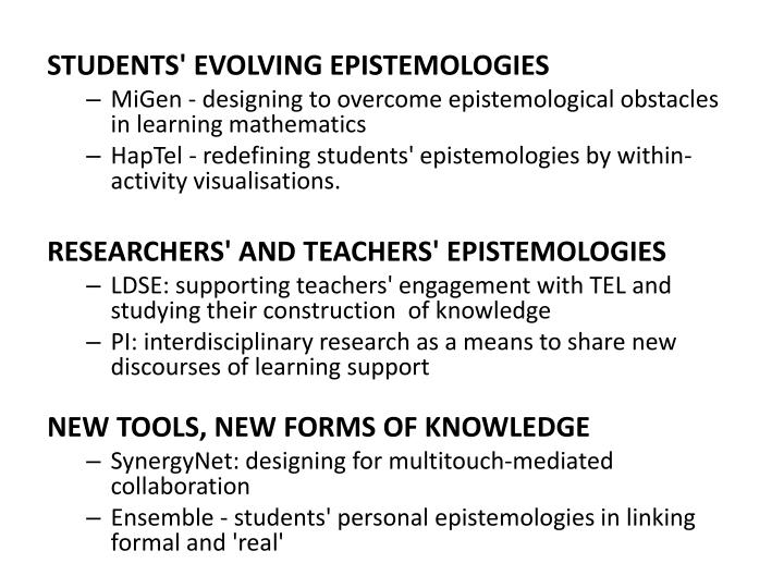 STUDENTS' EVOLVING EPISTEMOLOGIES