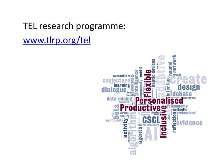TEL research programme:
