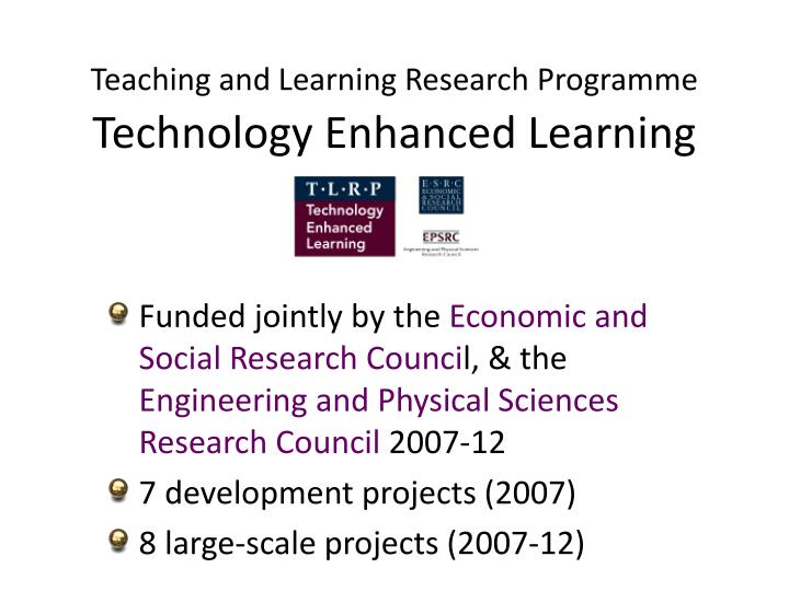 Teaching and learning research programme technology enhanced learning