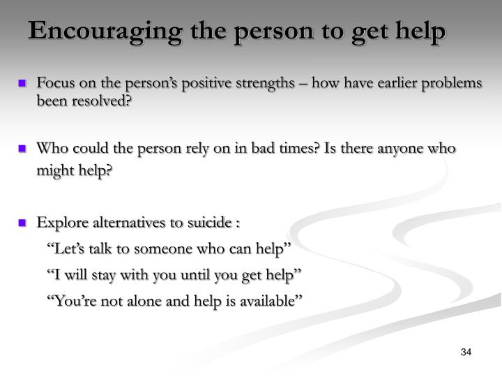 Encouraging the person to get help