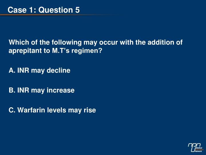 Case 1: Question 5