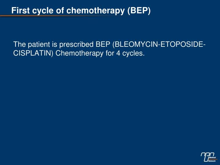 First cycle of chemotherapy (BEP)