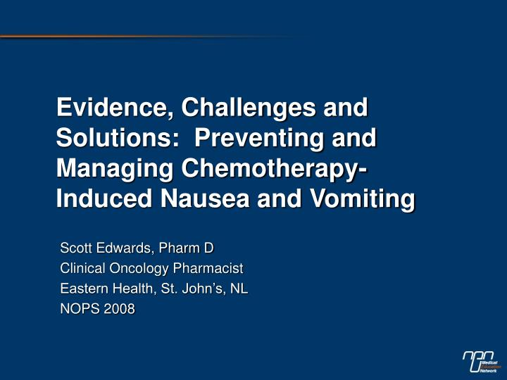 Evidence, Challenges and Solutions: