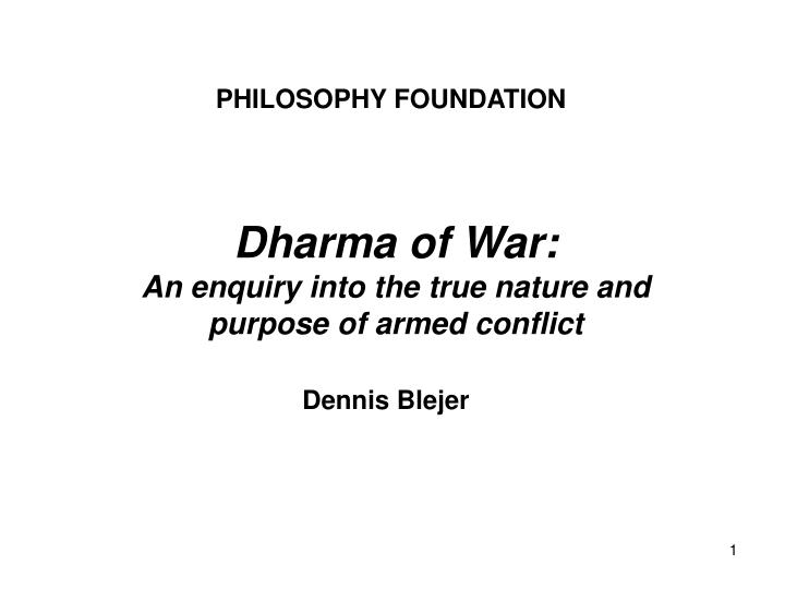 Dharma of war an enquiry into the true nature and purpose of armed conflict