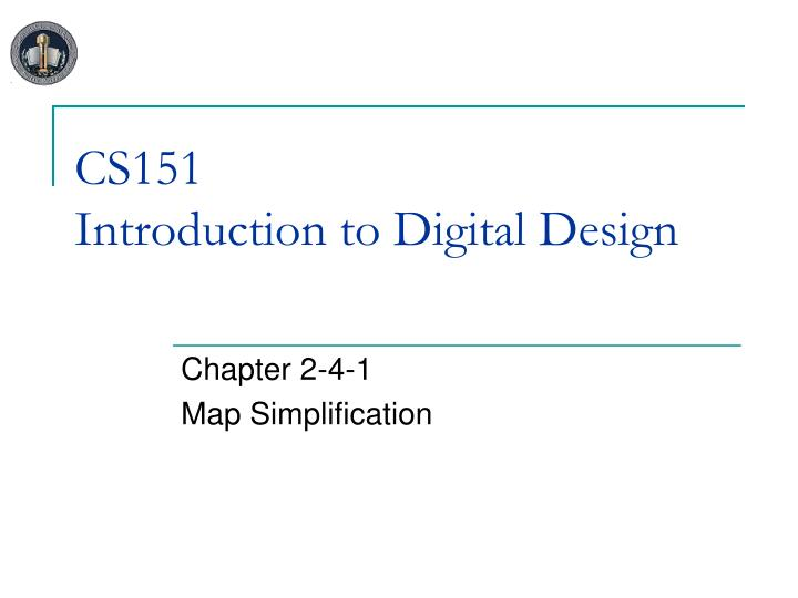 Cs151 introduction to digital design