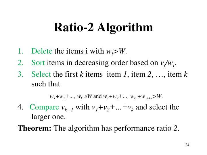 Ratio-2 Algorithm