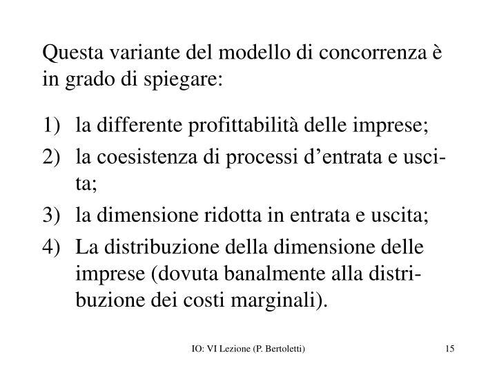 Questa variante del modello di concorrenza è in grado di spiegare: