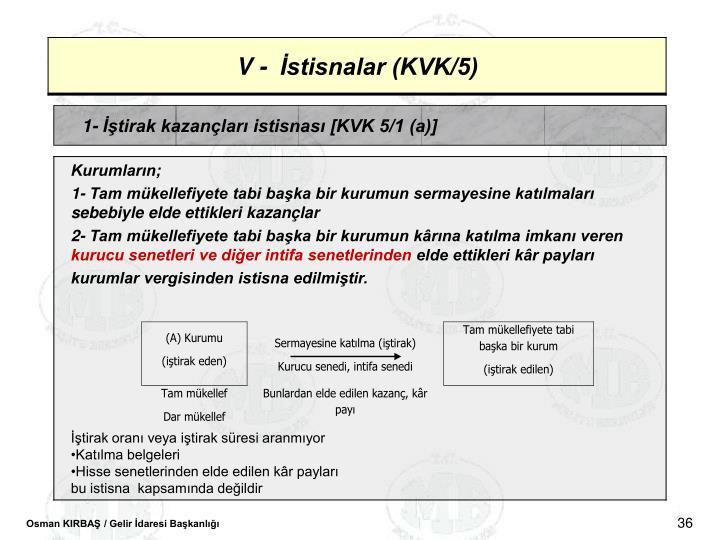 1- tirak kazanlar istisnas [KVK 5/1 (a)]