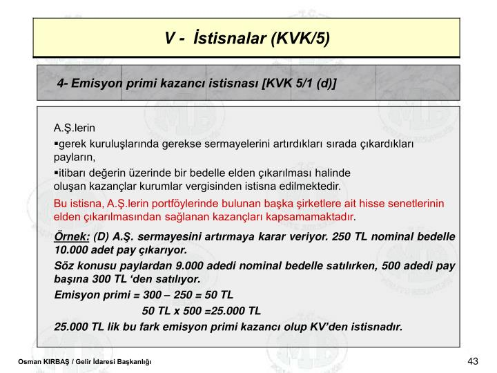 4- Emisyon primi kazanc istisnas [KVK 5/1 (d)]