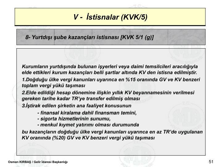 8- Yurtd ube kazanlar istisnas [KVK 5/1 (g)]
