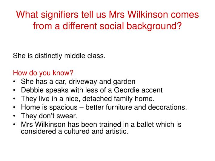 What signifiers tell us Mrs Wilkinson comes from a different social background?
