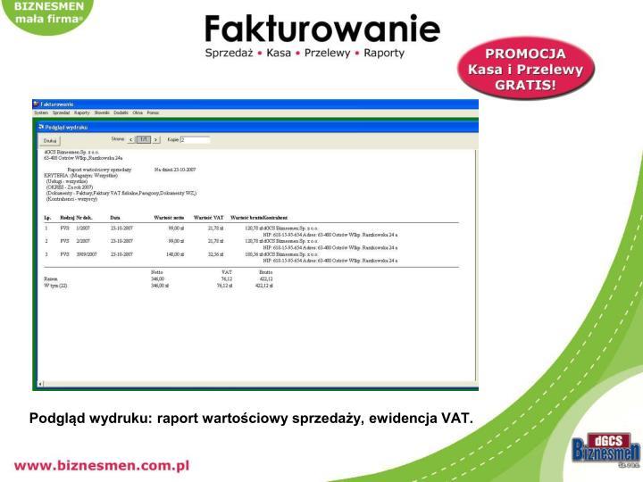 Podgląd wydruku: raport wartościowy sprzedaży, ewidencja VAT.
