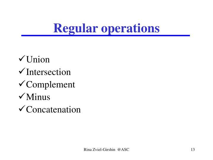 Regular operations