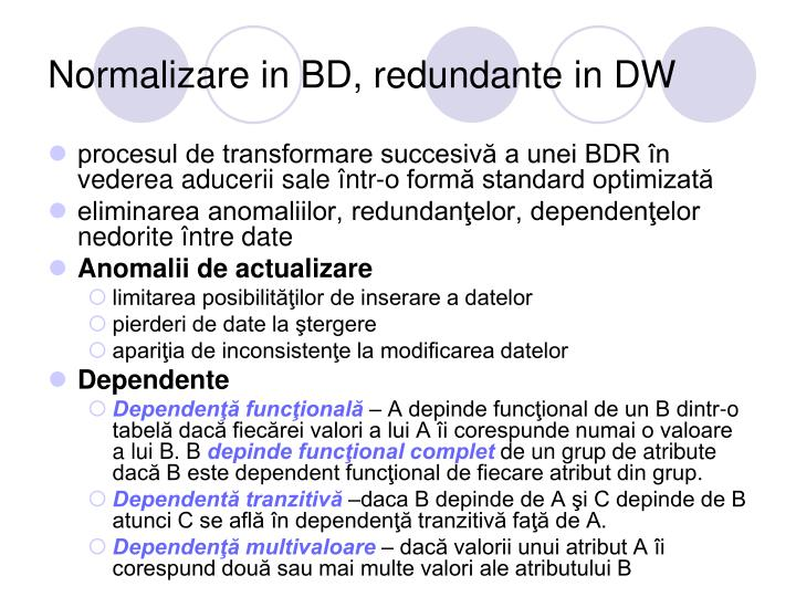 Normalizare in BD, redundante in DW