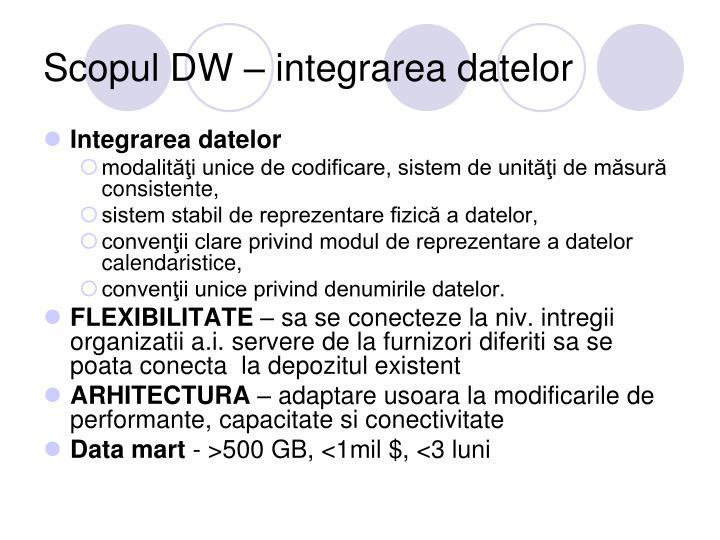Scopul DW – integrarea datelor