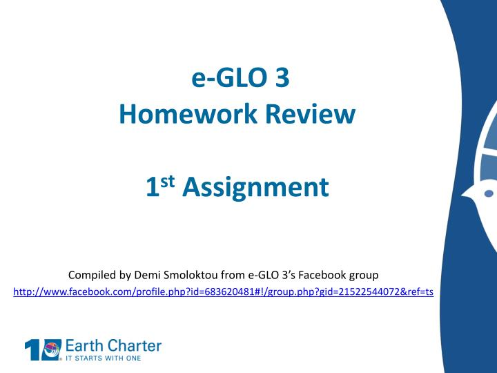 E glo 3 homework review 1 st assignment