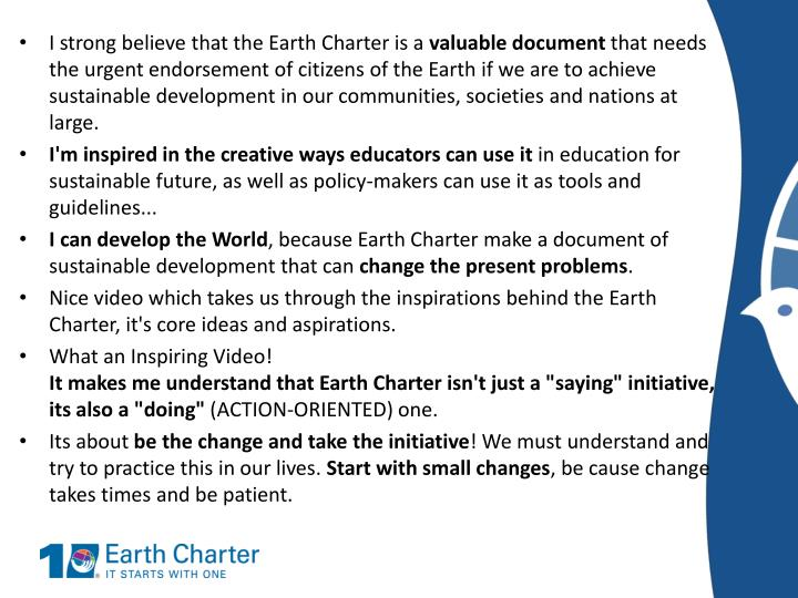 I strong believe that the Earth Charter is a