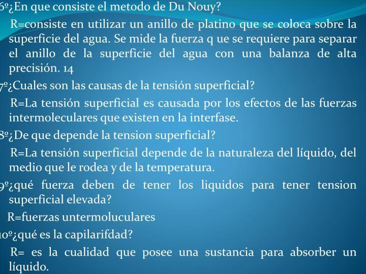 6º¿En que consiste el metodo de Du Nouy?