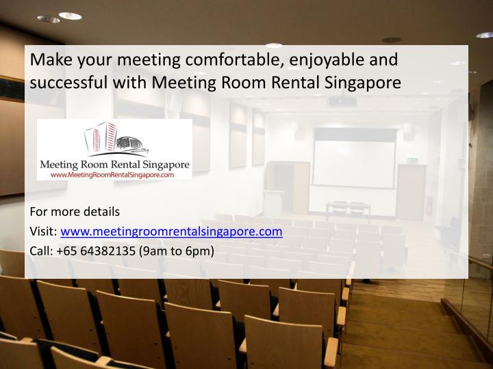 Make your meeting comfortable, enjoyable and successful with Meeting Room Rental Singapore