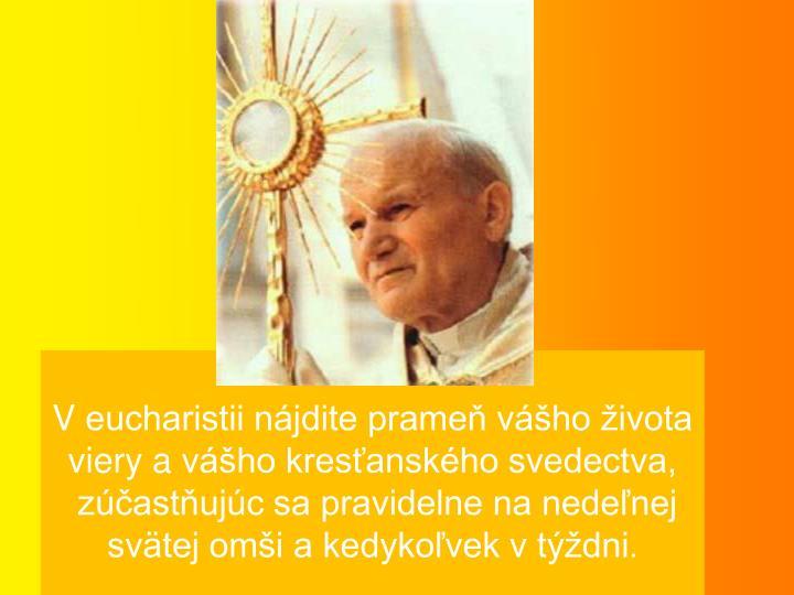 Veucharistii njdite prame vho ivota viery avho kresanskho svedectva,