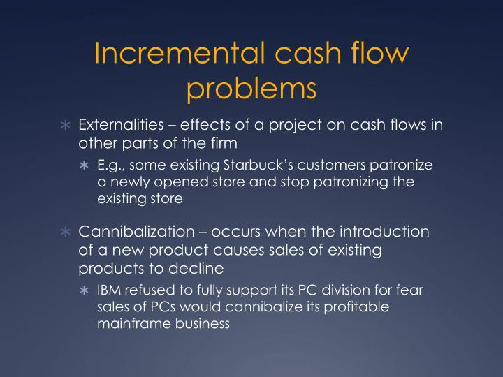 Incremental cash flow problems