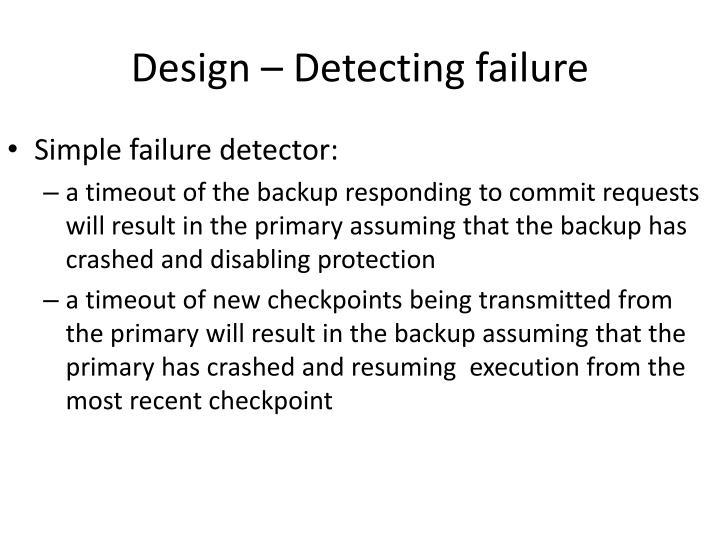 Design – Detecting failure