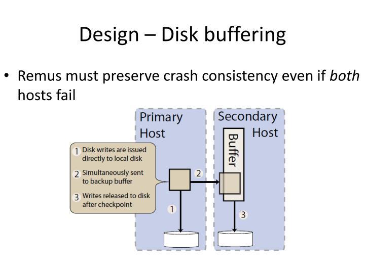 Design – Disk buffering