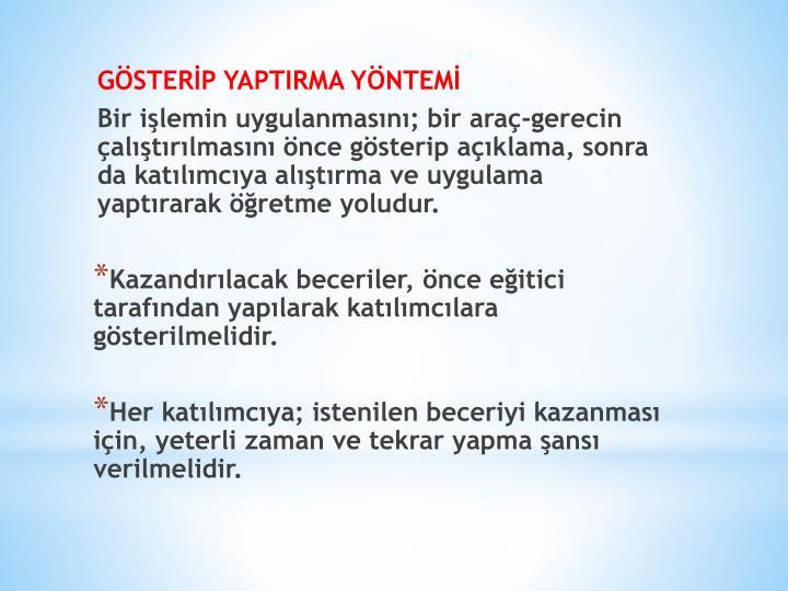 GÖSTERİP YAPTIRMA