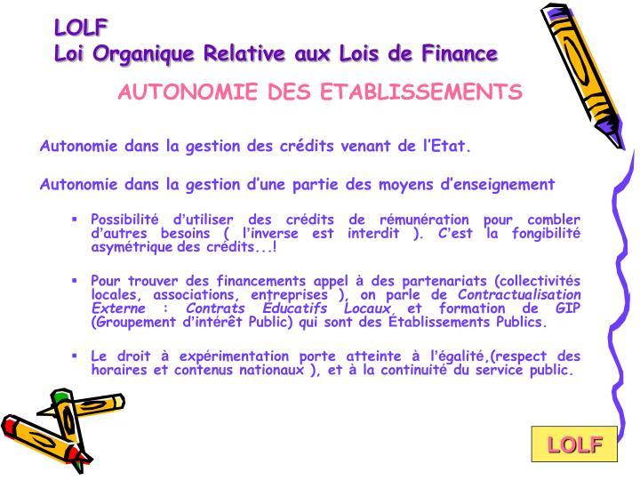 Autonomie dans la gestion des crédits venant de l'Etat.