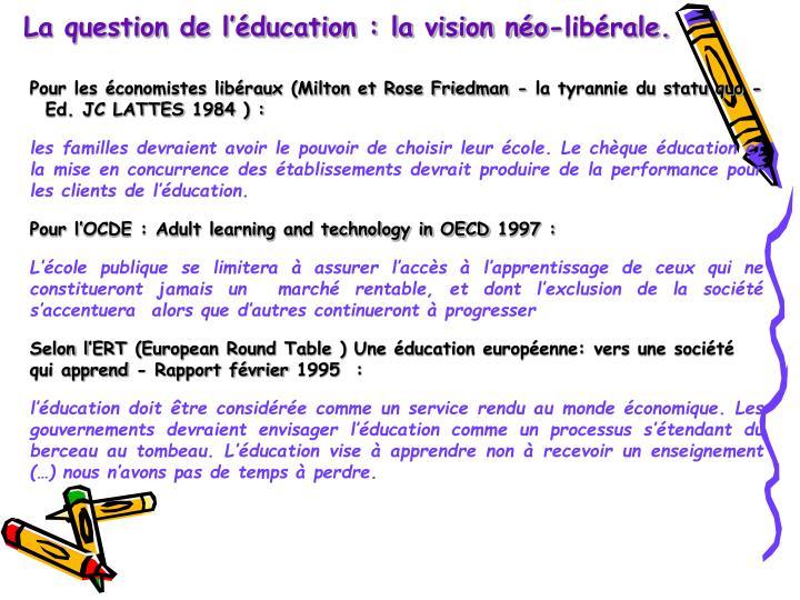 La question de l'éducation : la vision néo-libérale.