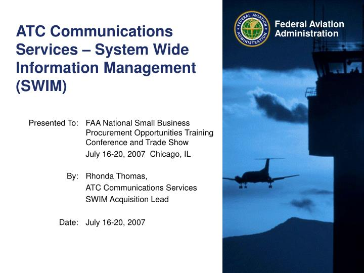 Atc communications services system wide information management swim