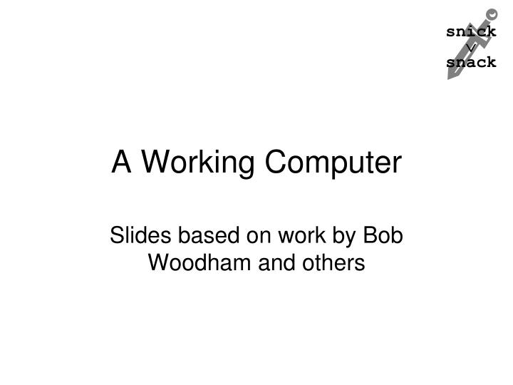A Working Computer